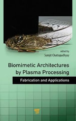 Biomimetic Architectures by Plasma Processing : Fabrication and Applications