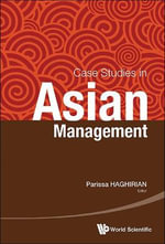Case Studies in Asian Management : Recreating the Board of Directors to be Relevant t...