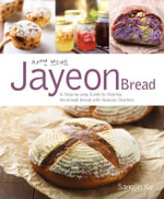 Jayeon Bread : A Step by Step Guide to Making No-knead Bread with Natural Starters - Sangjin Ko