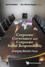 Corporate Governance and Corporate Social Responsibility : Emerging Markets Focus