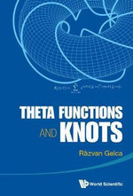 Theta Functions and Knots - Razvan Gelca