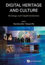 Digital Heritage and Culture : Strategy and Implementation