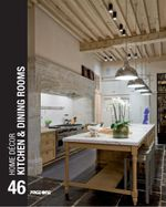 Home Decor 46 : Kitchen and Dining Rooms - EDITORS