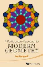 A Participatory Approach to Modern Geometry - Jay Kappraff
