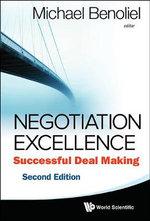 Negotiation Excellence : Successful Deal Making - Michael Benoliel