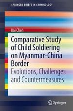 Comparative Study of Child Soldiering in Myanmar-China Border : Evolutions, Challenges and Countermeasures - Kai Chen