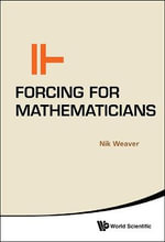 Forcing for Mathematicians - Nik Weaver