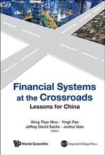 Financial Systems at the Crossroads : Lessons for China