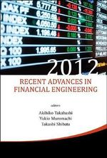 Recent Advances in Financial Engineering 2012 : Proceedings of the International Workshop on Finance 2012 - Akihiko Takahashi