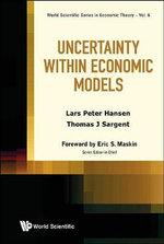 Uncertainty within Economic Models - Lars Peter Hansen