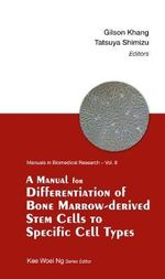 A Manual for Differentiation of Bone Marrow-Derived Stem Cells to Specific Cell Types - Gilson Khang