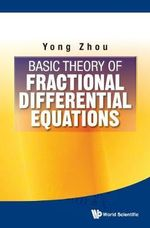 Basic Theory of Fractional Differential Equations - Yong Zhou