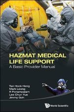 Hazmat Medical Life Support : A Basic Provider Manual - Heng Tan Hock
