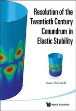 Resolution of the 20th Century Conundrum in Elastic Stability - Isaac Elishakoff