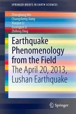 Earthquake Phenomenology from the Field : The April 20, 2013, Lushan Earthquake - Zhongliang Wu
