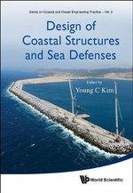 Design of Coastal Structures and Sea Defenses - Young C. Kim