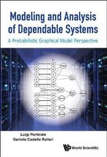 Modeling and Analysis of Dependable Systems : A Probabilistic Graphical Model Perspective - Luigi Portinale
