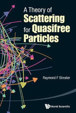 A Theory of Scattering for Quasi-Free Particles - Raymond F Streater