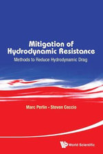 Mitigation of Hydrodynamic Resistance : Methods to Reduce Hydrodynamic Drag - Marc Perlin