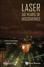 Laser : 50 Years of Discoveries - Fabien Bretenaker