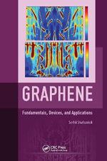 Graphene : Fundamentals, Devices and Applications - Serhii Shafraniuk