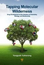 Tapping Molecular Wilderness : Drugs from the Chemistry-Biology Interface - Yongyuth Yuthavong
