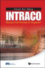 Intraco : Blazing a Trail Overseas for Singapore? - Faizal bin Yahya