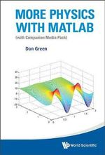 More Physics with MATLAB : (With Companion Media Pack) - Dan Green
