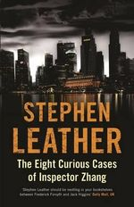 Eight Curious Cases Of Inspector Zhang - Stephen Leather