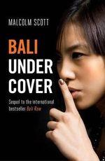 Bali Undercover - Malcolm Scott
