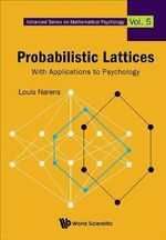 Probabilistic Lattices : With Applications to Psychology - Louis Narens