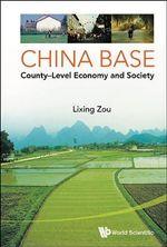 China Base : County-Level Economy and Society - Lixing Zou