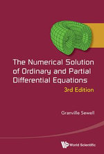 The Numerical Solution of Ordinary and Partial Differential Equations - Granville Sewell
