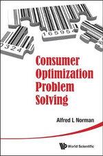Consumer Optimization Problem Solving - Alfred L. Norman