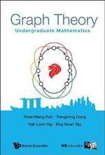 Graph Theory : Undergraduate Mathematics - K M Koh