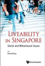 Liveability in Singapore : Social and Behavioural Issues