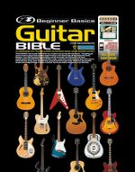 Beginner Basics Guitar Bible - Gary Turner
