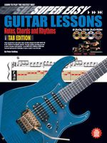 Super Easy Guitar Lessons : Notes Chords and Rhythms TAB Edition - Peter Gelling