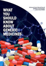 What You Should Know About Generic Medicines - Mohamed Azmi Ahmad Hassali