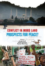 Conflict in Moro land : Prospects for Peace?