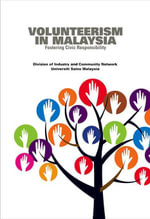 Volunteerism In Malaysia Fostering Civic Responsibility - Division of Industry and Community Netwo