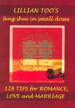 128 Easy Tips for Romance, Love and Marriage : Feng Shui in small doses - Lillian Too