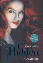 Hidden, Chica de Luz - Sophie Jordan