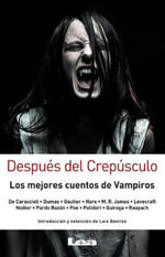 Despues del crepusculo / After Twilight : Los mejores cuentos de vampiros / The Best Vampire Stories
