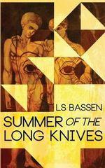 Summer of the Long Knives - Ls Bassen