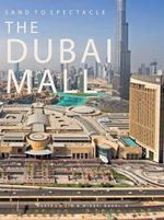 Sand to Spectacle : The Dubai Mall - DP Architects