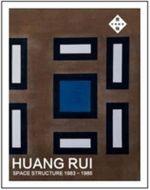 Huang Rui : Space Structure 1983-1986 - Huang Rui