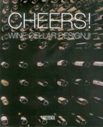 Cheers! : Wine Cellar Design II - Artpower International
