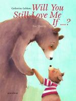 Will You Still Love Me If...? - Catherine Leblanc