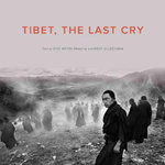 Tibet, the Last Cry : In the Shadow of Wounded Knee - Eric Meyer